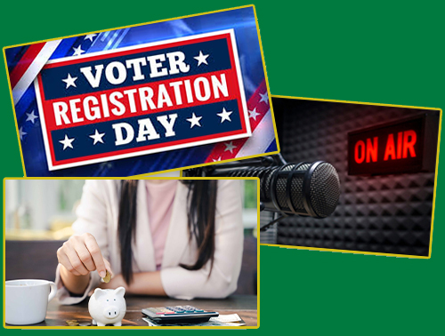 Collage of Voter Registration day sticker, woman putting coins in a piggy bank, and a radio microphone On Air.