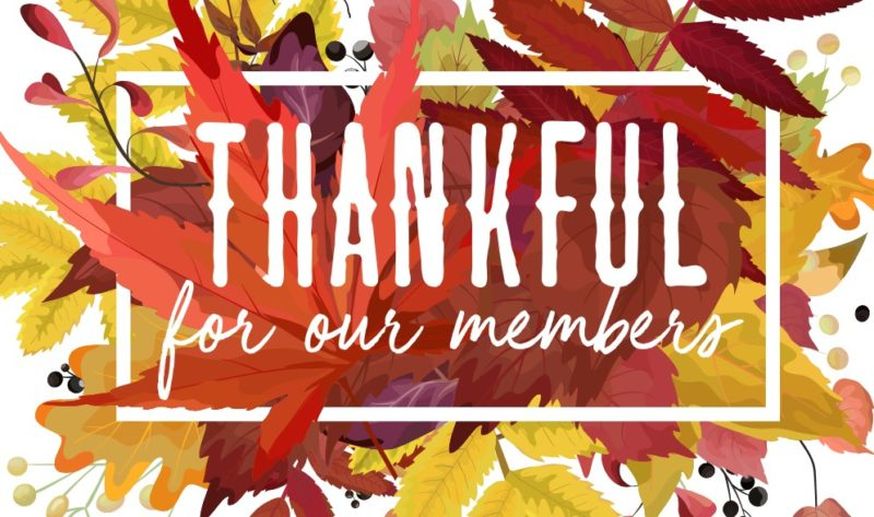 Thankful for our members